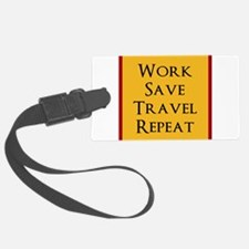 Work Save Travel Repeat Luggage Tag