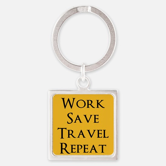 Work Save Travel Repeat Keychains