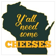 Need Cheeses Poster