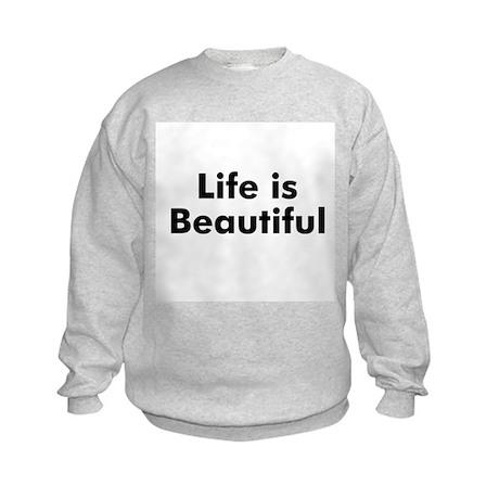 Life is Beautiful Kids Sweatshirt