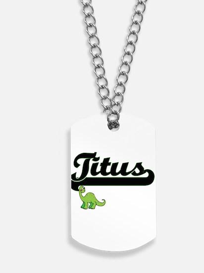 Titus Classic Name Design with Dinosaur Dog Tags
