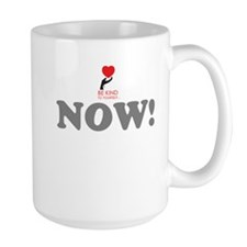 Be Kind Now! Mugs