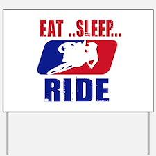 Eat sleep ride 2013 Yard Sign