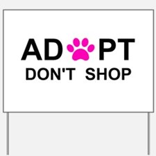 Cool Adopt Yard Sign