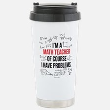 Math Teacher Problems Stainless Steel Travel Mug