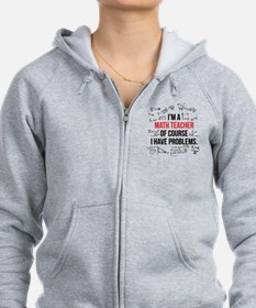 Math Teacher Problems Zip Hoodie