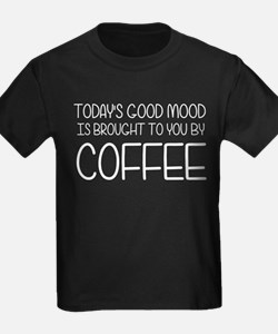 Good Moods Are Brought To You By T