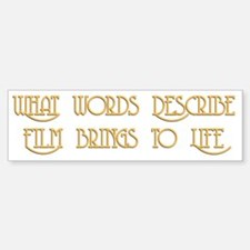 Film Brings Life Bumper Bumper Bumper Sticker