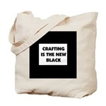 Crafting is the New Black Tote Bag