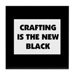 Crafting is the New Black Tile Coaster