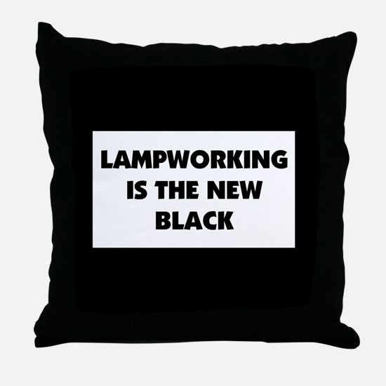 Lampworking is the New Black Throw Pillow