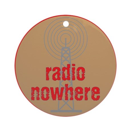 Radio Nowhere Ornament (Round)