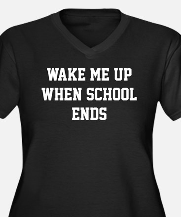 Wake Me Up When School Ends Plus Size T-Shirt