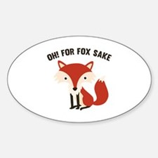 Oh! For Fox Sake Decal