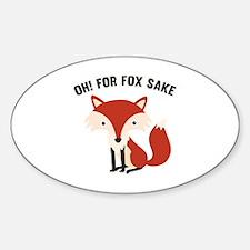 Oh! For Fox Sake Sticker (Oval)