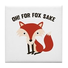 Oh! For Fox Sake Tile Coaster