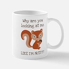 Like I'm Nuts?!? Mug