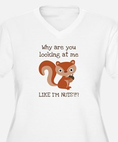 Like I'm Nuts?!? T-Shirt