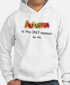 Autumn is the only season for me. Hoodie
