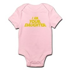 I Am Your Daughter Body Suit