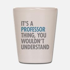 Professor Thing Shot Glass