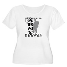 Daughter Proudly Serves 2 - ARMY  T-Shirt