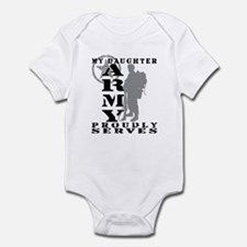 Daughter Proudly Serves 2 - ARMY  Infant Bodysuit