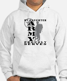 Daughter Proudly Serves 2 - ARMY Hoodie