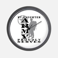 Daughter Proudly Serves 2 - ARMY  Wall Clock