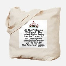 IMMIGRATION POLICY OF THE AMERICAN INDIAN Tote Bag