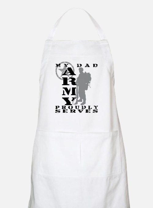 Dad Proudly Serves 2 - ARMY BBQ Apron