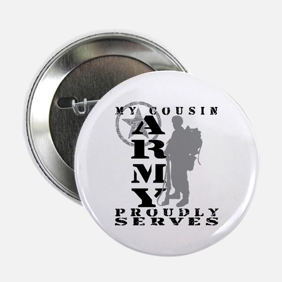 Cousin Proudly Serves 2 - ARMY Button