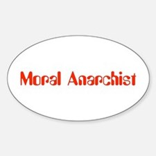 Moral Anarchist Oval Decal