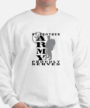 Brother Proudly Serves 2 - ARMY Sweatshirt