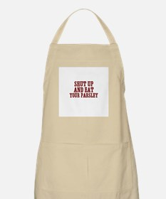 shut up and eat your parsley BBQ Apron