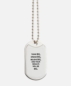 Think Big Dream Big Dog Tags