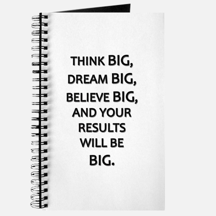 Think Big Dream Big Journal