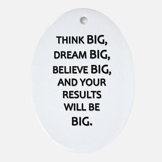 Think Big Dream Big Oval Ornament