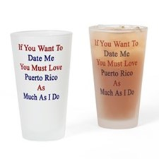 If You Want To Date Me You Must Lov Drinking Glass