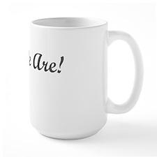 But We Are! Mug