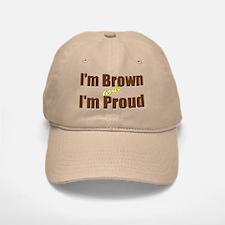 I'm Brown & I'm Proud Baseball Baseball Cap