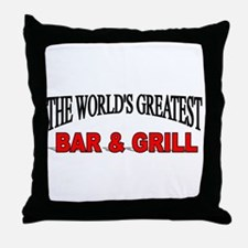 """""""The World's Greatest Bar & Grill"""" Throw Pillow"""