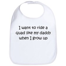 Quad Like Daddy Bib