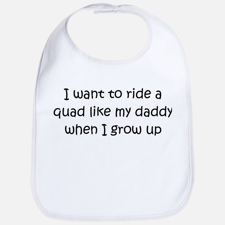 Quad Like Daddy Bib