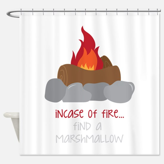 Incase Of Fire Shower Curtain