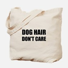 Dog Hair Don't Care Tote Bag