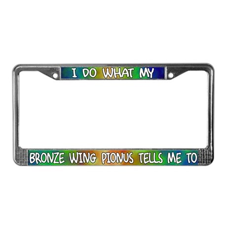 Do what Bronze Wing Pionus License Plate Frame