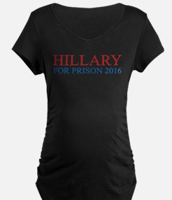 Hillary For Prison Maternity T-Shirt
