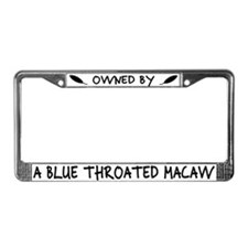 Owned by a Blue Throated Macaw License Plate Frame
