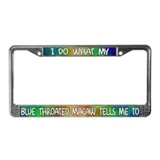 Do what Blue Throated Macaw License Plate Frame